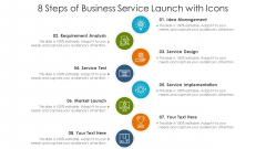 8 Steps Of Business Service Launch With Icons Ppt PowerPoint Presentation Gallery Example PDF