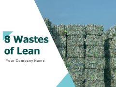 8 Wastes Of Lean Ppt PowerPoint Presentation Complete Deck With Slides