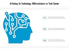 AI Acting As Technology Differentiators In Tech Sector Ppt PowerPoint Presentation File Pictures PDF