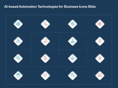 AI Based Automation Technologies For Business Icons Slide Ppt Layouts Ideas PDF
