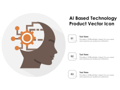 AI Based Technology Product Vector Icon Ppt PowerPoint Presentation Gallery Format PDF