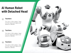 AI Human Robot With Detached Head Ppt PowerPoint Presentation Gallery Format PDF
