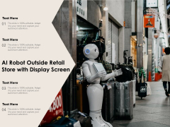 AI Robot Outside Retail Store With Display Screen Ppt PowerPoint Presentation Infographics Inspiration PDF