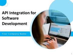 API Integration For Software Development Ppt PowerPoint Presentation Complete Deck With Slides