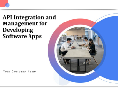 API Management For Building Software Applications Ppt PowerPoint Presentation Complete Deck With Slides