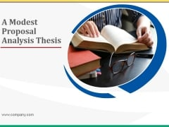 A Modest Proposal Analysis Thesis Ppt PowerPoint Presentation Complete Deck With Slides