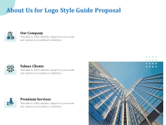 A Step By Step Guide To Creating Brand Guidelines About Us For Logo Style Guide Proposal Infographics PDF