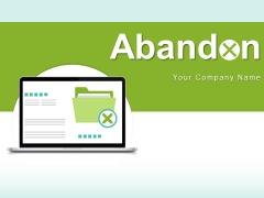 Abandon Business Data Location Ppt PowerPoint Presentation Complete Deck