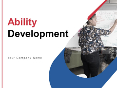 Ability Development Ppt PowerPoint Presentation Complete Deck With Slides