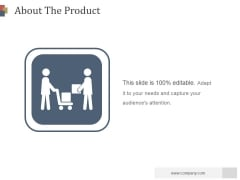 About The Product Ppt PowerPoint Presentation Diagrams