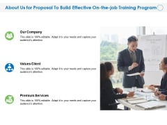 About Us For Proposal To Build Effective On The Job Training Program Services Ppt PowerPoint Presentation Layouts Aids PDF