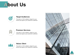About Us Target Audiences Premium Services Ppt PowerPoint Presentation Infographics Pictures