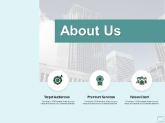About Us Target Audiences Values Client Ppt PowerPoint Presentation Infographic Template Graphics Template