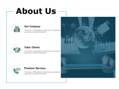 About Us Value Clients Premium Services Ppt PowerPoint Presentation Layouts Designs Download