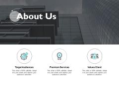 About Us Values Client Target Audiences Ppt PowerPoint Presentation Infographics Design Inspiration