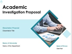 Academic Investigation Proposal Ppt PowerPoint Presentation Complete Deck With Slides