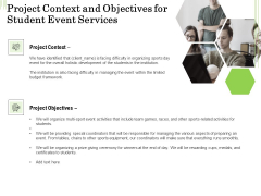 Academic Study Proposal Project Context And Objectives For Student Event Services Ppt Outline Outfit PDF