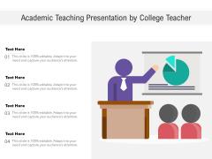 Academic Teaching Presentation By College Teacher Ppt PowerPoint Presentation File Slides PDF