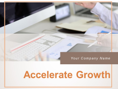 Accelerate Growth Goals Geography Department Ppt PowerPoint Presentation Complete Deck