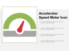 Accelerator Speed Meter Icon Ppt Powerpoint Presentation Outline Layout