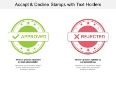 Accept And Decline Stamps With Text Holders Ppt PowerPoint Presentation Portfolio Professional