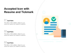 Accepted Icon With Resume And Tickmark Ppt PowerPoint Presentation Slides Sample PDF