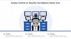 Access Control On Security Surveillance Vector Icon Ppt PowerPoint Presentation Gallery Graphics Download PDF