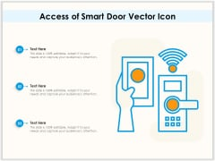 Access Of Smart Door Vector Icon Ppt PowerPoint Presentation File Examples PDF