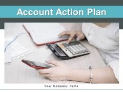 Account Action Plan Management Strategic Ppt PowerPoint Presentation Complete Deck