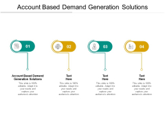 Account Based Demand Generation Solutions Ppt PowerPoint Presentation Outline Guide Cpb Pdf