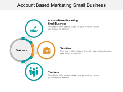 Account Based Marketing Small Business Ppt PowerPoint Presentation Slides Graphics Pictures Cpb