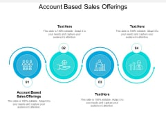 Account Based Sales Offerings Ppt PowerPoint Presentation Professional Microsoft Cpb Pdf