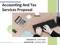 Accounting And Tax Services Proposal Ppt PowerPoint Presentation Complete Deck With Slides