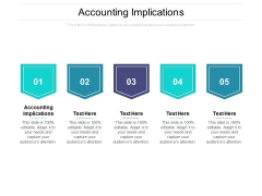 Accounting Implications Ppt PowerPoint Presentation Infographic Template Themes Cpb Pdf