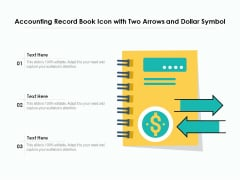 Accounting Record Book Icon With Two Arrows And Dollar Symbol Ppt PowerPoint Presentation Model Clipart PDF