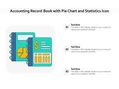 Accounting Record Book With Pie Chart And Statistics Icon Ppt PowerPoint Presentation Outline Layouts PDF