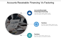 Accounts Receivable Financing Vs Factoring Ppt PowerPoint Presentation Layouts Mockup Cpb