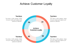 Achieve Customer Loyalty Ppt PowerPoint Presentation Professional Designs Download Cpb