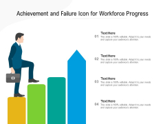 Achievement And Failure Icon For Workforce Progress Ppt PowerPoint Presentation Styles Guidelines