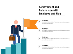 Achievement And Failure Icon With Employee And Flag Ppt PowerPoint Presentation Diagram Graph Charts