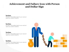 Achievement And Failure Icon With Person And Dollar Sign Ppt PowerPoint Presentation Portfolio Design Ideas