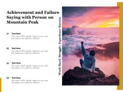 Achievement And Failure Saying With Person On Mountain Peak Ppt PowerPoint Presentation File Ideas