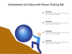 Achievement And Failure With Person Pushing Ball Ppt PowerPoint Presentation Summary Portfolio