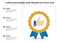 Achievement Badge With Thumbs Up Vector Icon Ppt PowerPoint Presentation Gallery Slides PDF