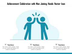 Achievement Celebration With Man Joining Hands Vector Icon Ppt PowerPoint Presentation File Rules PDF