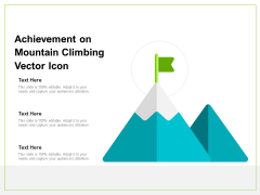 Achievement On Mountain Climbing Vector Icon Ppt PowerPoint Presentation File Outfit PDF