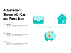 Achievement Shown With Cash And Purse Icon Ppt PowerPoint Presentation Layouts Visuals PDF