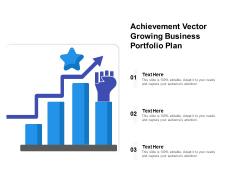 Achievement Vector Growing Business Portfolio Plan Ppt PowerPoint Presentation File Graphics Pictures PDF