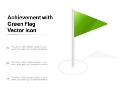 Achievement With Green Flag Vector Icon Ppt PowerPoint Presentation Infographics Samples PDF