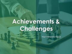 Achievements And Challenges Ppt PowerPoint Presentation Complete Deck With Slides